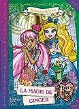 ever after high la magie de ginger ever after high 2