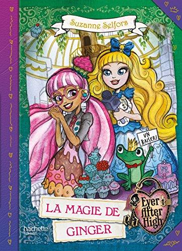 Ever After High - La Magie de Ginger (Ev...