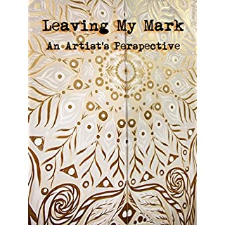Leaving My Mark: An Artist's Perspective