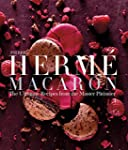 Pierre Herm� Macarons: The Ultimate R...