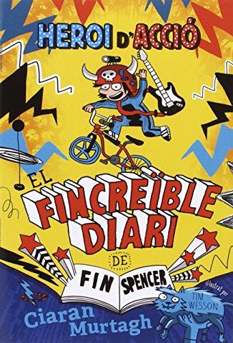 El Fincreïble diari de Fin Spencer 1: Heroi d'Acció (Novel·la gràfica)