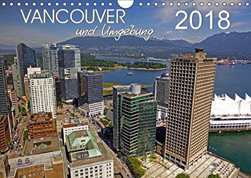 Vancouver und Umgebung (Wandkalender 2018 DIN A4 quer): Die junge Stadt der Hoffnung und Natur in 12 Monaten kennenlernen. (Monatskalender, 14 Seiten ... [Kalender] [Apr 01, 2017] Berndt, Stefan