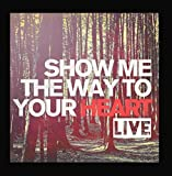 Show Me the Way to Your Heart (Live)