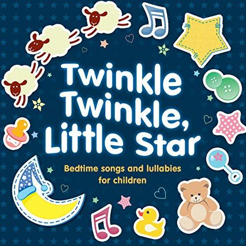 Twinkle Twinkle, Little Star: Bedtime Songs and Lullabies  Audiolibri