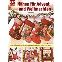 Nähen für Advent und Weihnachten: Geschenkideen, Dekorationen, Patchwork &Quilts