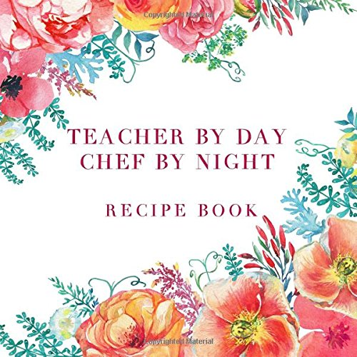 Download Pdf Books Teacher By Day Chef By Night Recipe Book By