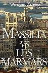 Massilia vs les Marmars: Texte intégral, édition bleue par Allende
