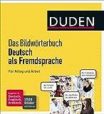 Duden - Das Bildwörterbuch Deutsch als Fremdsprache. Für Alltag und Arbeit: 3500 Bilder und 6000 Wörter -