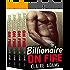 Billionaire On Fire: The Complete Series (A Bad Boy Alpha Billionaire Romance)