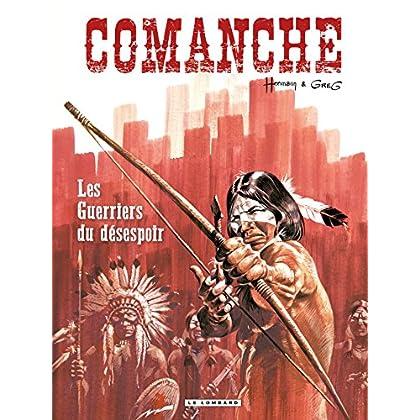 Comanche - Tome 2 - Guerriers du désespoir (Les)