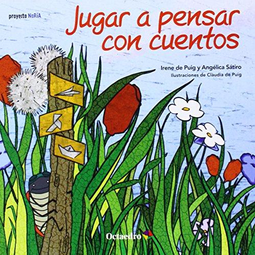 Jugar a pensar con cuentos (Proyecto Noria) por Angélica Sátiro