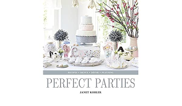 8b5dc3d51e3 Perfect Parties  Amazon.it  Janet Kohler