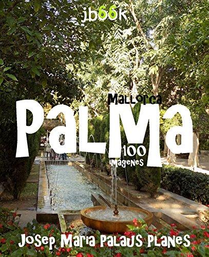 Descargar Libro Mallorca: Palma (100 imágenes) de JOSEP MARIA  PALAUS PLANES