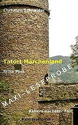 Tatort Märchenland: Stille Post - Maxi-Leseprobe: Kellers nächster Fall
