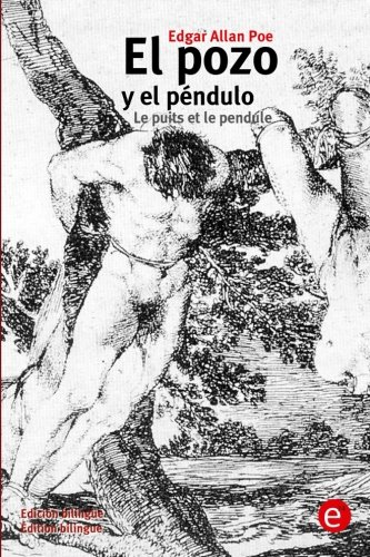 El pozo y el péndulo/Le puits et le pendule: (Edición bilingüe/Édition bilingue) por Edgar Allan Poe