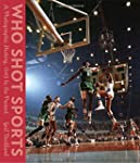 Who Shot Sports: A Photographic Histo...