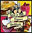 Das Rock 'n' Roll Veganer-Kochbuch