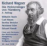 Wagner : Meistersinger von Nürnberg (3. Aufzug). Brückner, Rode, Roth, Kube.