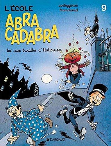 L'Ecole Abracadabra, tome 9 : Les Six trouilles d'Halloween