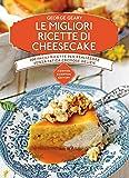 Scarica Libro Le migliori ricette di cheesecake (PDF,EPUB,MOBI) Online Italiano Gratis