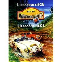 Marathon de la route 1931-1971 : Liège-Rome-Liège, Liège-Sofia-Liège