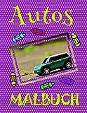 ✎ Autos Malbuch ✌: Einfaches Malbuch für Kinder von 4-10 Jahren! ✌ (Malbuch Autos - A SERIES OF COLORING BOOKS, Band 4)