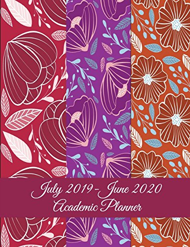 July 2019-June 2020 Academic Planner: Red Colorful Flowers, Calendar Book July 2019-June 2020 Weekly/Monthly/Yearly Calendar Journal, Large 8.5 X 11 ... Calendar Schedule Organizer Journal Notebook