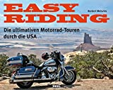 Easy Riding: Die ultimativen Motorrad-Touren durch die USA