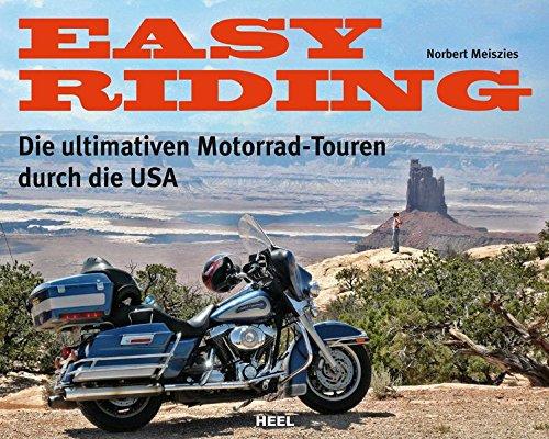 Easy Riding: Die ultimativen Motorrad-Touren durch die USA