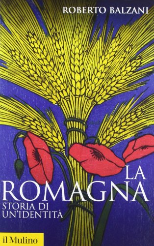 La Romagna. Storia di un'identit