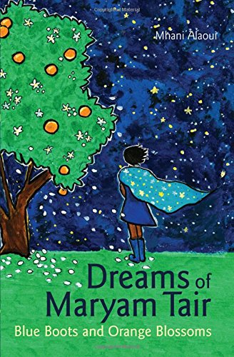 Dreams of Maryam Tair: Blue Boots and Orange Blossoms (Interlink World Fiction)