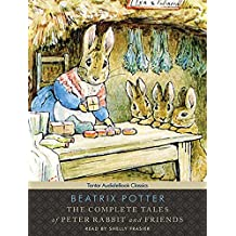 The Complete Tales of Peter Rabbit and Friends (Tantor Unabridged Classics)