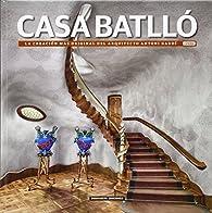 Casa Batlló: La creación más original del arquitecto Antoni Gaudí par Dosde Editorial