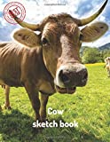 Cow sketch book: Blank Paper for Drawing, Doodling or Sketching 120 Large Blank Pages (8.5