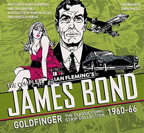 The Complete Ian Flemming's James Bond: Goldfinger: The Classic Comic Strip collection 1960-66 (The Complete James Bond:) por John McLuskey