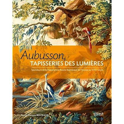 Aubusson, tapisserie des Lumières : Splendeurs de la Manufacture Royale, fournisseur de l'Europe du XVIIIe siècle