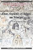État, Sociétés et Islam au Sénégal (Hommes et sociétés)