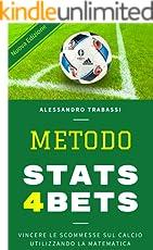 METODO STATS4BETS: VINCERE LE SCOMMESSE SUL CALCIO UTILIZZANDO LA MATEMATICA.