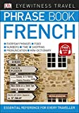 Eyewitness Travel Phrase Book French: Essential Reference for Every Traveller (Eyewitness Travel Phrase Books)