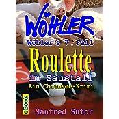 """Wöhlers siebter Fall, """"Roulette im Saustall"""": ein Chiemsee-Krimi (Wöhlers Fälle 7)"""
