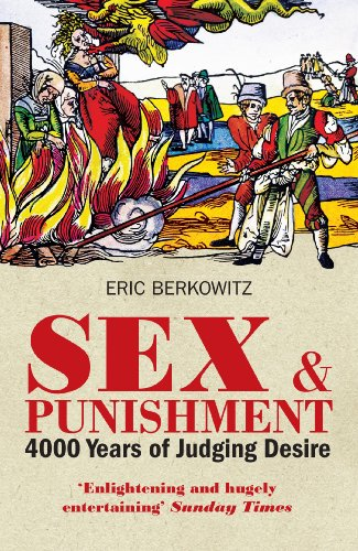 Sex and Punishment: Four Thousand Years of Judging Desire (English Edition) par  Eric Berkowitz