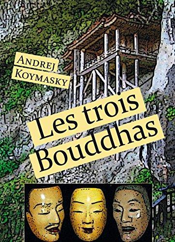 Les trois Bouddhas par Andrej Koymasky
