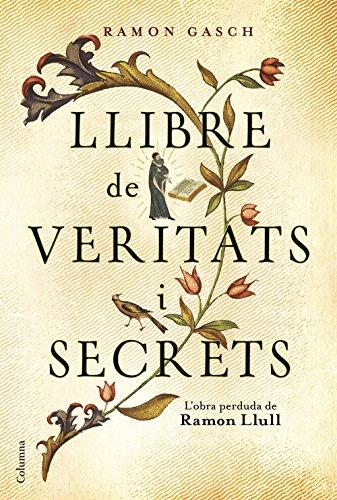 Llibre de veritats i secrets: Lobra perduda de Ramon Llull (Catalan Edition)