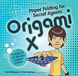 Origami X: Paper Folding for Secret Agents (Secret Origami)
