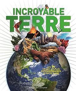 """Afficher """"Incroyable planète terre"""""""