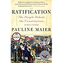 Ratification: The People Debate the Constitution, 1787-1788 (English Edition)