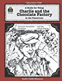 A Guide for Using Charlie and the Chocolate Factory in the Classroom: A Guide For Using In The Classroom (Literature Unit (Teacher Created Materials))