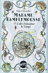 Madame Pamplemousse et le Café à Remonter le Temps - tome 2