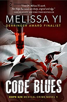 Code Blues (Hope Sze medical mystery Book 1) by [Yi MD, Melissa, Yuan-Innes,Melissa]