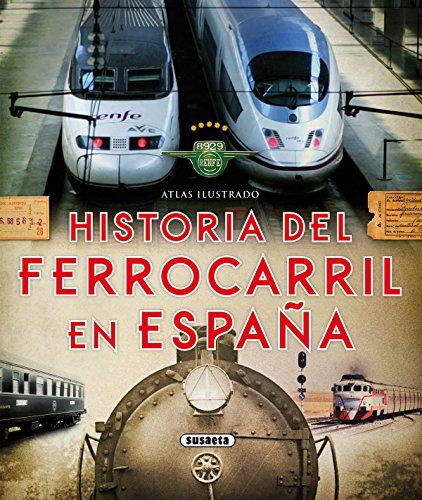 Atlas ilustrado. Historia del ferrocarril en España por Susaeta Ediciones S A